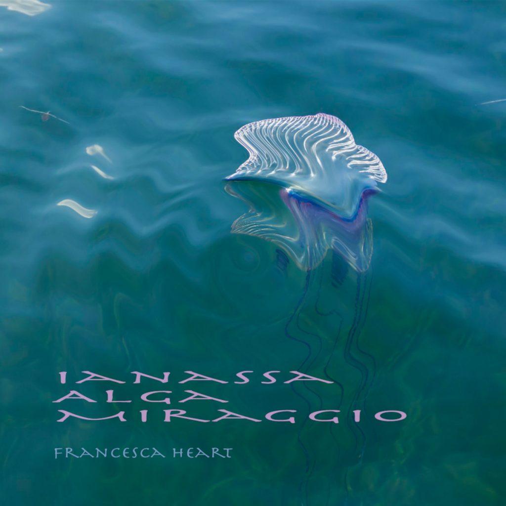 FANCESCA HEART * IANASSA ALGA MIRAGGIO
