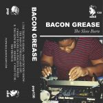 BACON GREASE * HIGHER