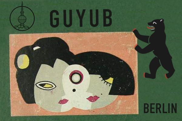 GUYUB ON FANGO RADIO #7  |  BERLIN